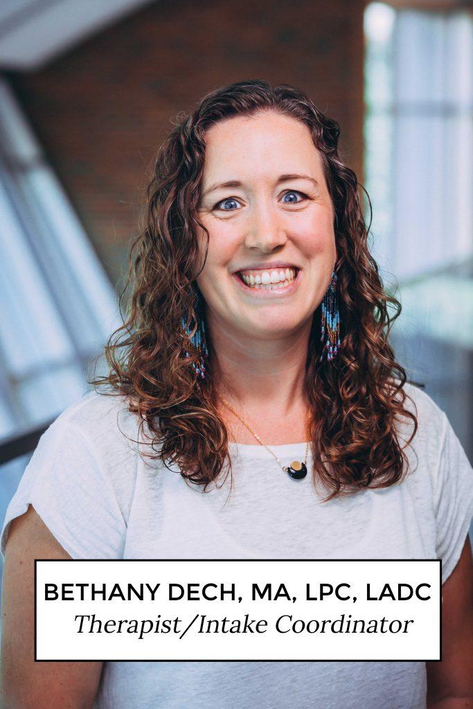 Bethany Dech, MA, LPC, LADC - Therapist/Intake Coordinator