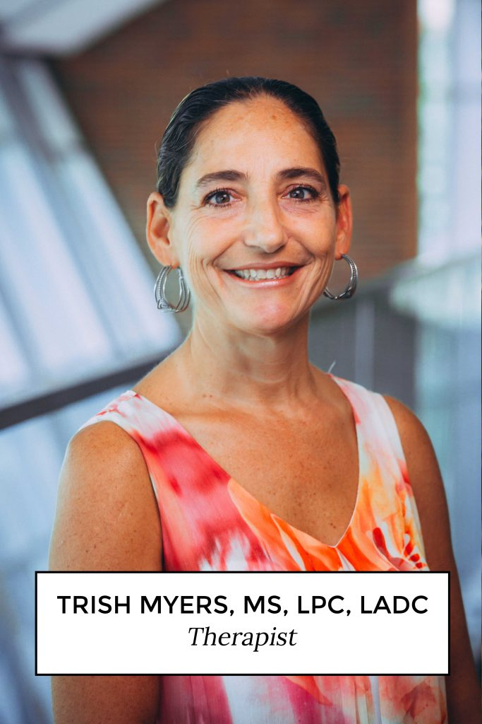 Trish Myers, MS, LPC, LADC - Therapist